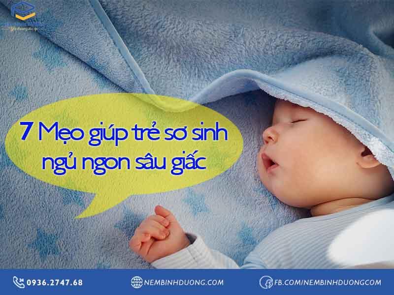 7 mẹo giúp trẻ sơ sinh ngủ ngon sâu giấc -Nệm Bình Dương