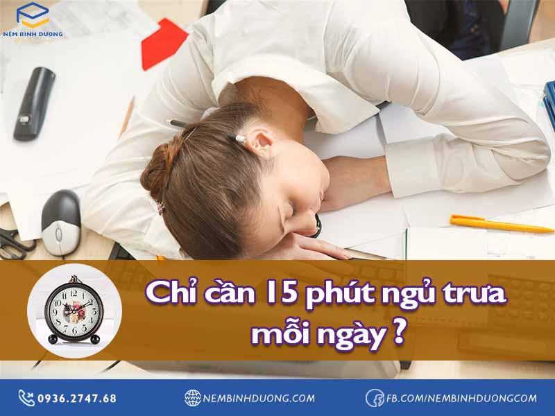 Chỉ cần 15 phút ngủ trưa mỗi ngày? Nệm Bình Dương