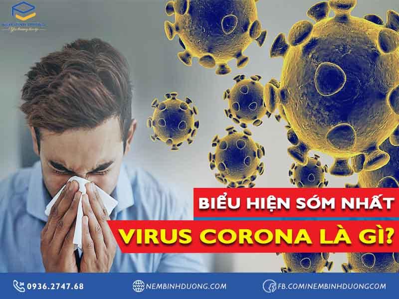 Biểu hiện sớm nhất của bệnh virus corona là gì – Nệm Bình Dương