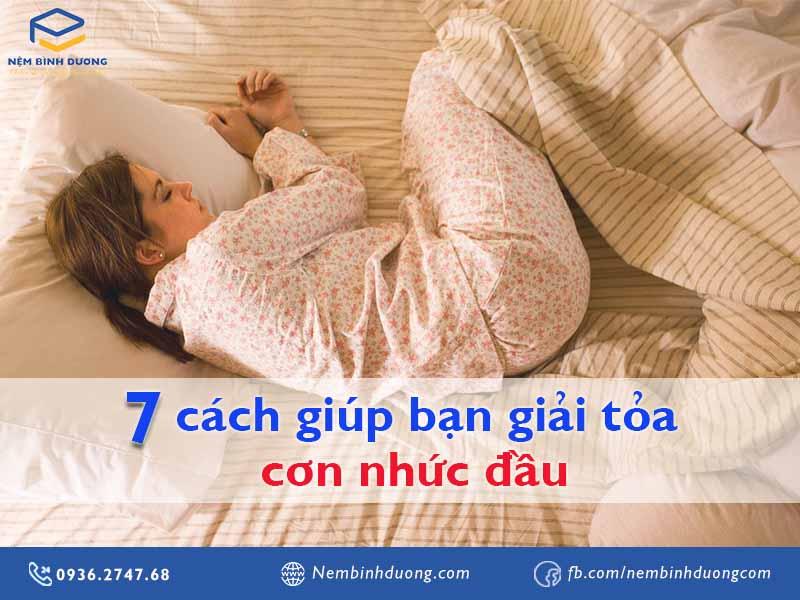 7 cách giúp bạn giải toản cơn nhức đầu hiệu quả ngay tại nhà - Nệm Bình Dương