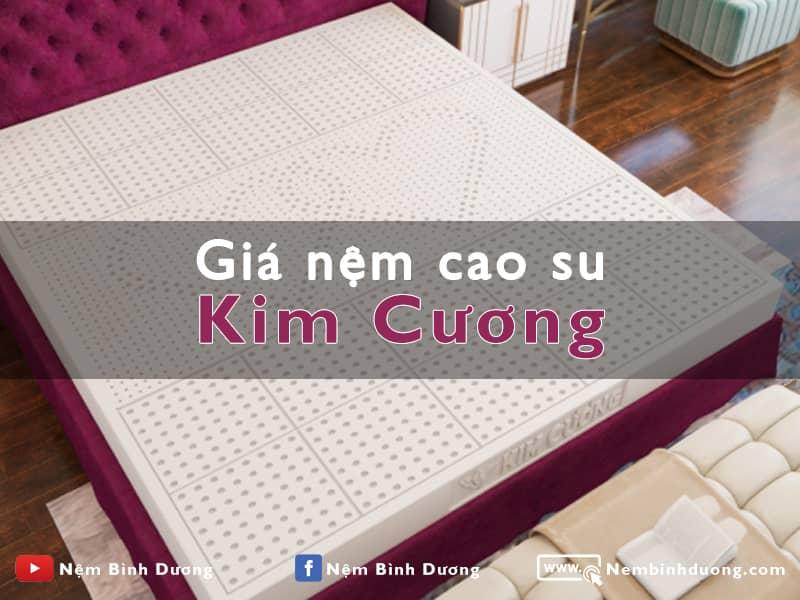 Giá nệm cao su Kim Cương - Nệm Bình Dương
