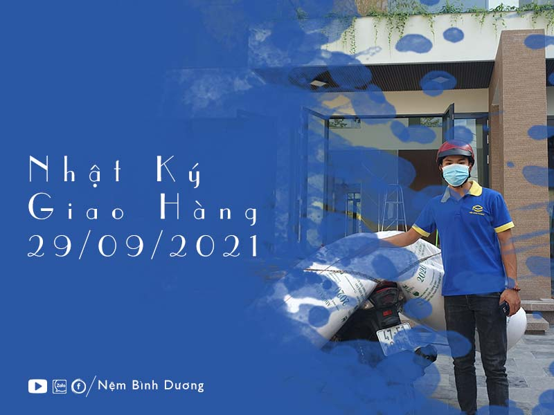 Giao nệm ngày 29/09/2021 - Nệm Bình Dương